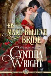 His Make-Believe Bride: Rakes & Rebels: The Raveneau Family, Book 5