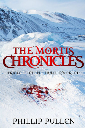 The Mortis Chronicles  Trials Of Eden    Hunter  s Creed
