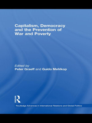 Capitalism  Democracy and the Prevention of War and Poverty PDF