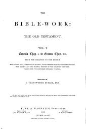 The Bible-work: The Old Testament, Volume 1