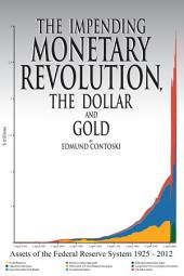 The Impending Monetary Revolution, the Dollar and Gold