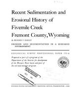 Recent Sedimentation and Erosional History of Fivemile Creek, Fremont County, Wyoming