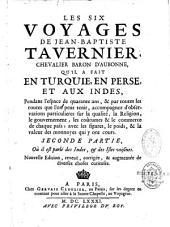 Les six voyages de Jean Baptiste Tavernier, chevalier Baron d'Aubonne, qu'il a fait en Turquie, en Perse, et aux Indes