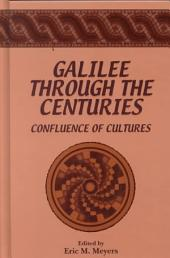 Galilee Through the Centuries: Confluence of Cultures