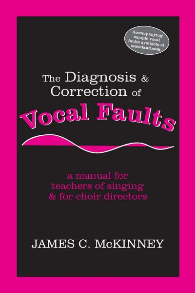 The Diagnosis and Correction of Vocal Faults
