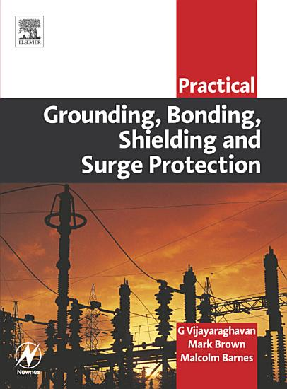 Practical Grounding  Bonding  Shielding and Surge Protection PDF