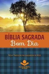 Bíblia Sagrada Bom Dia: Nova Tradução na Linguagem de Hoje