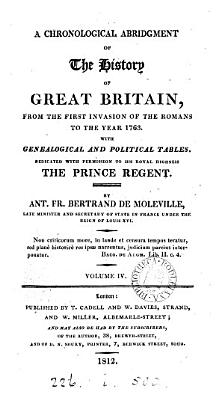 A Chronological Abridgment Of The History Of Great Britain From The First Invasion Of The Romans To The Year 1763