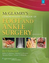 McGlamry's Comprehensive Textbook of Foot and Ankle Surgery: Edition 4