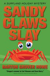 Sandy Claws Slay: A Surfland Holiday Mystery
