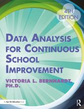 Data Analysis for Continuous School Improvement: Edition 4