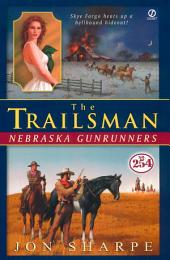 The Trailsman #254: Nebraska Gunrunners