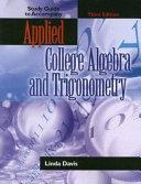 Study Guide to Accompany Applied College Algebra and Trigonometry PDF