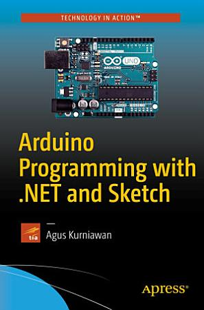 Arduino Programming with  NET and Sketch PDF