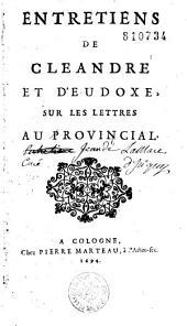 Entretiens de Cléandre et d'Eudoxe, sur les lettres au provincial [de B. Pascal, par G. Daniel]