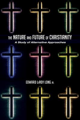 The Nature and Future of Christianity PDF