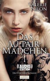 Das Au-Pair-Mädchen - Erotischer Roman (( Audio )) [Edition Edelste Erotik]: Buch & Hörbuch