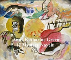 Anna Katharine Green  12 books of mystery stories PDF