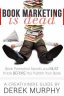 Book Marketing Is Dead Book