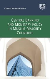 Central Banking and Monetary Policy in Muslim-Majority Countries