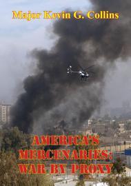 America   s Mercenaries  War By Proxy PDF