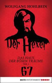 Der Hexer 67: Das Haus der bösen Träume Teil 1. Roman