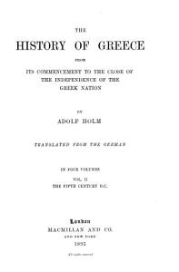 The History of Greece from Its Commencement to the Close of the Independence of the Greek Nation  The 5th century B  C PDF