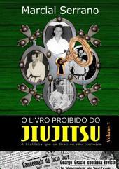 O Livro Proibido Do Jiu Jitsu