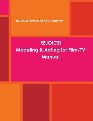 REJOICE  Modeling   Acting for Film TV Manual