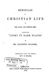 """Memorials of Christian Life in the Early and Middle Ages: Including His """"Light in Dark Places""""."""