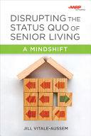 Disrupting the Status Quo of Senior Living