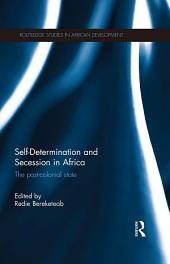 Self-Determination and Secession in Africa: The Post-Colonial State