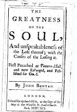 The Greatness of the Soul, and unspeakableness of the Loss thereof; with the causes of the losing it. First preached at Pinners Hall, and now enlarged, etc