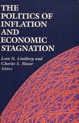 The Politics of Inflation and Economic Stagnation