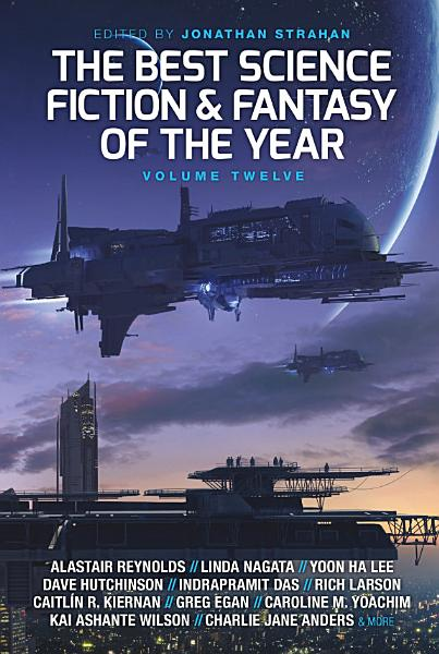 Download The Best Science Fiction and Fantasy of the Year  Volume Twelve Book