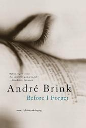 Before I Forget: A Novel