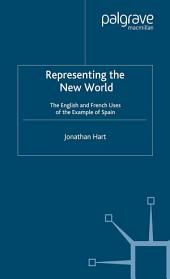 Representing the New World: The English and French Uses of the Example of Spain