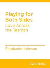 Playing for Both Sides: Love Across the Tasman
