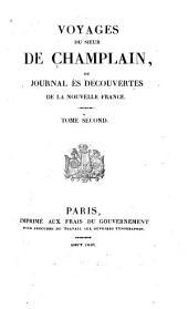 Voyages du sieur de Champlain, ou, Journal ès découvertes de la Nouvelle France ...