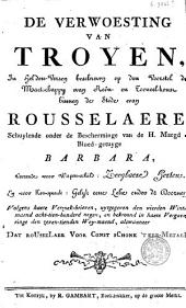 De verwoesting van Troyen, in helden-versen beschreven op den voorstel der maatschappy van reên- en tooneelkonst binnen de stede van Rousselaere