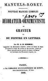 Nouveau manuel complet du décorateur-ornementiste du graveur et du peintre en lettres