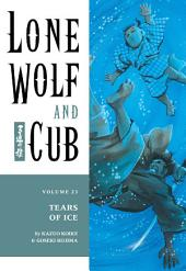Lone Wolf and Cub Volume 23: Tears of Ice: Volume 23