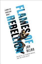 Flames of Rebellion: Volume 1