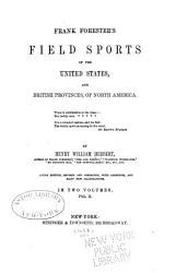 Frank Forester s Field Sports of the United States  and British Provinces  of North America     PDF