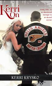 Kerri On: Memoirs of a Hells Angels Ex-Wife