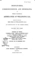 Despatches  Correspondence  and Memoranda of Field Marshal Arthur Duke of Wellington Edited by His Son the Duke of Wellington PDF