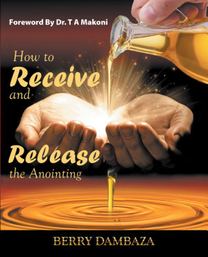 How to Receive and Release the Anointing