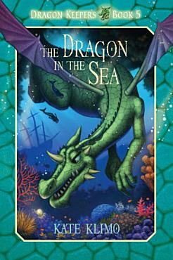 Dragon Keepers  5  The Dragon in the Sea PDF
