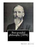 Post Prandial Philosophy  1894   by PDF
