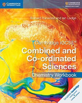 Cambridge IGCSE   Combined and Co ordinated Sciences Chemistry Workbook PDF